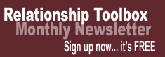 Relationship Toolbox Monthly Newsletter  Sign up now -- it's free!